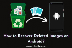 How to Recover Deleted Images on Android